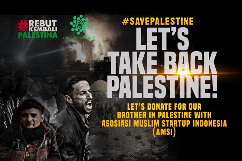 Let's #SavePalestine with Your Best Alms with Asosiasi Muslim Startup Indonesia!