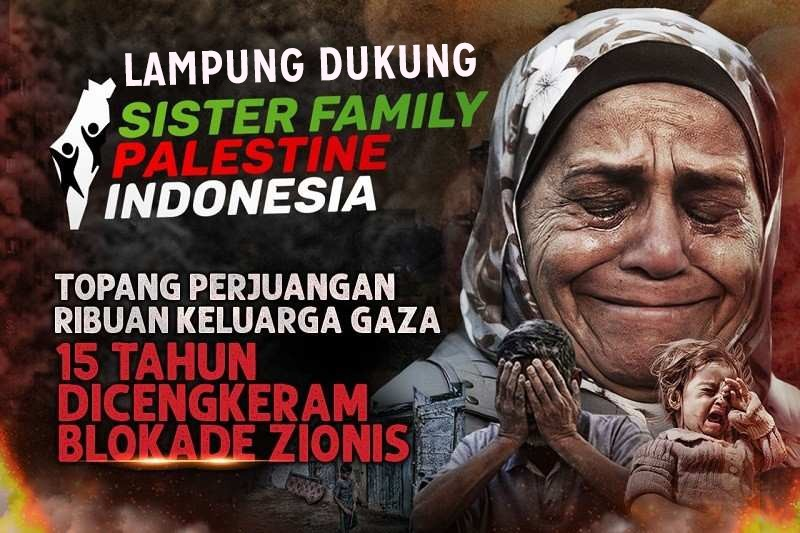 Lampung Dukung Sister Family Palestine Indonesia